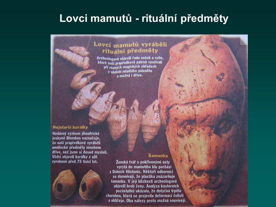 Lovci mamutů - rituální předměty