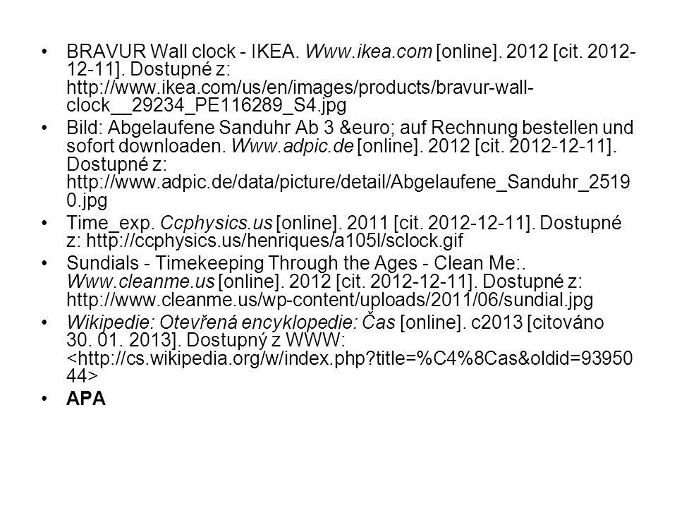 BRAVUR Wall clock - IKEA. Www.ikea.com [online]. 2012 [cit. 2012- 12-11]. Dostupné z: http://www.ikea.com/us/en/images/products/bravur-wall- clock__29