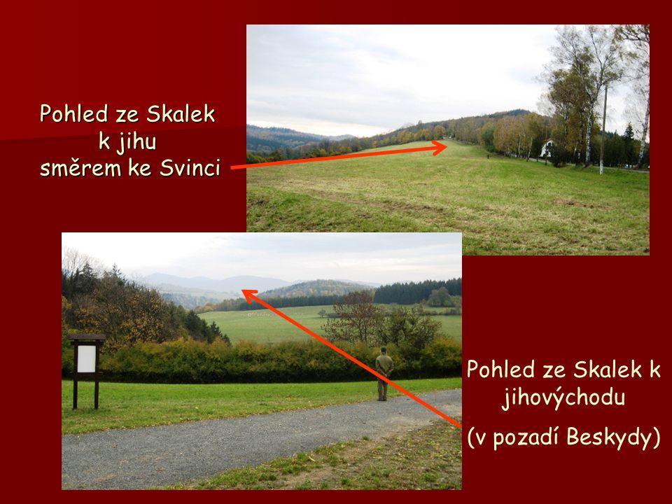 Pohled ze Skalek k jihu směrem ke Svinci Pohled ze Skalek k jihovýchodu (v pozadí Beskydy)