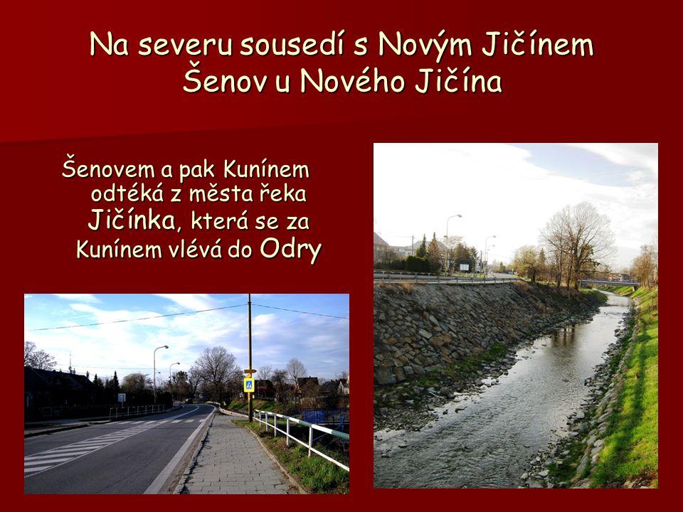 Šenovem a pak Kunínem odtéká z města řeka Jičínka, která se za Kunínem vlévá do Odry Na severu sousedí s Novým Jičínem Šenov u Nového Jičína