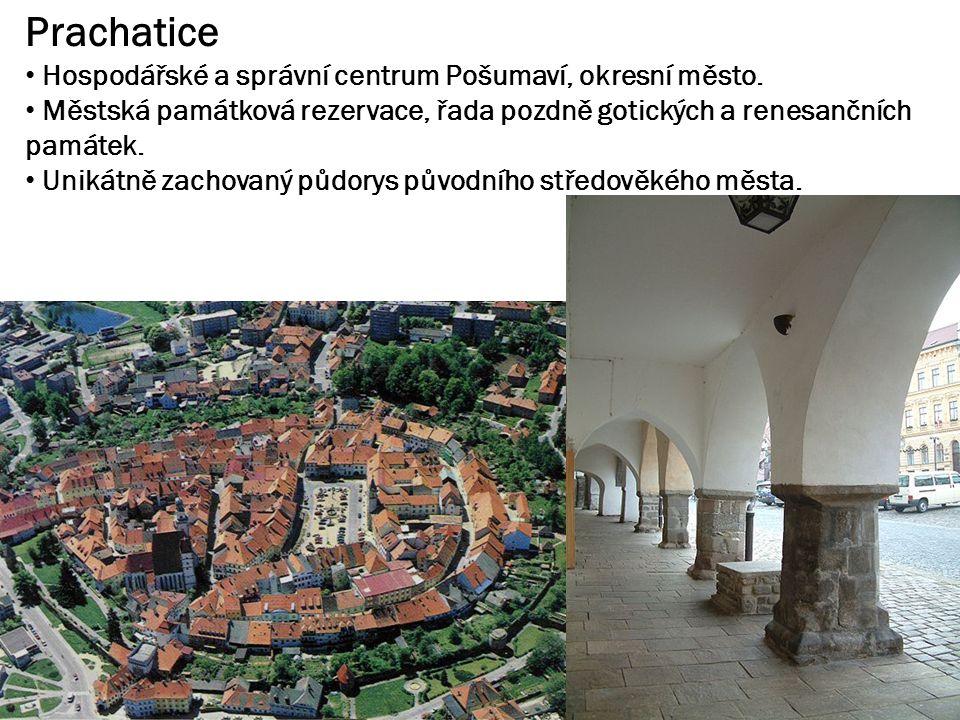 Prachatice Hospodářské a správní centrum Pošumaví, okresní město. Městská památková rezervace, řada pozdně gotických a renesančních památek. Unikátně