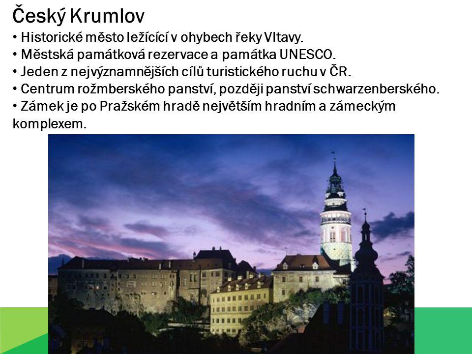Český Krumlov Historické město ležícící v ohybech řeky Vltavy. Městská památková rezervace a památka UNESCO. Jeden z nejvýznamnějších cílů turistickéh