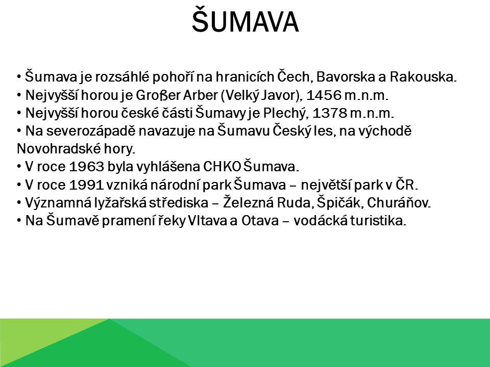 Šumava má poklidný reliéf, na rozdíl od Krkonoš je méně intenzivně kolonizována a potkáme zde méně turistů.