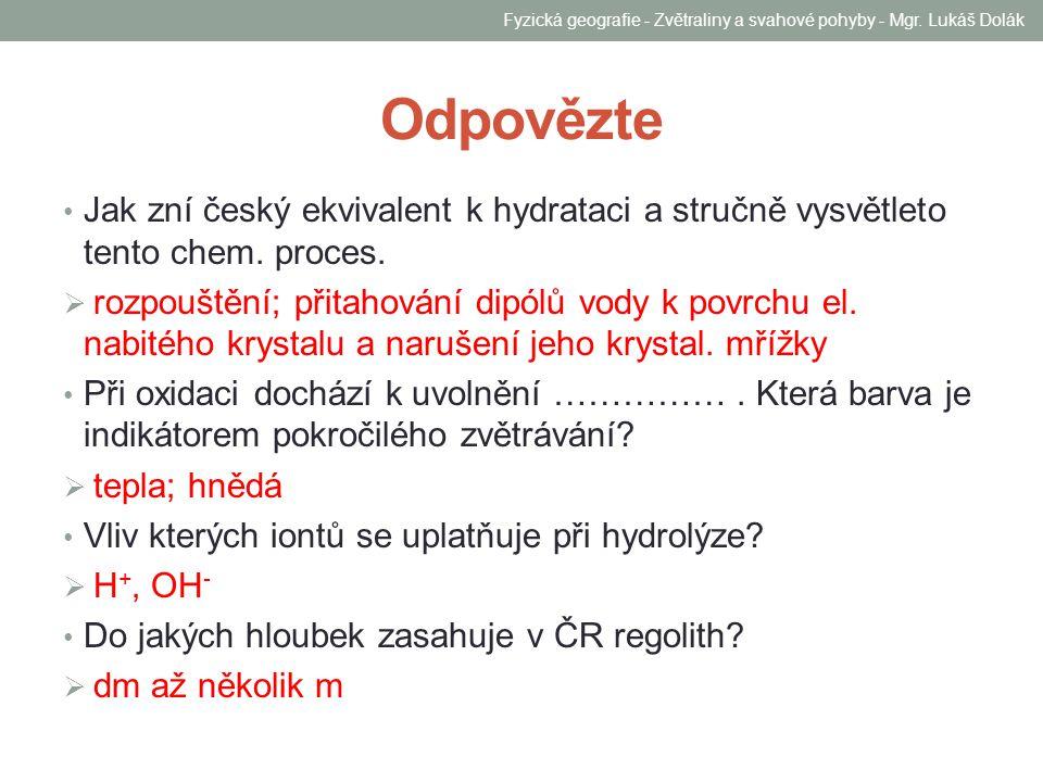 Limonit/hnědel Fyzická geografie - Zvětraliny a svahové pohyby - Mgr. Lukáš Dolák