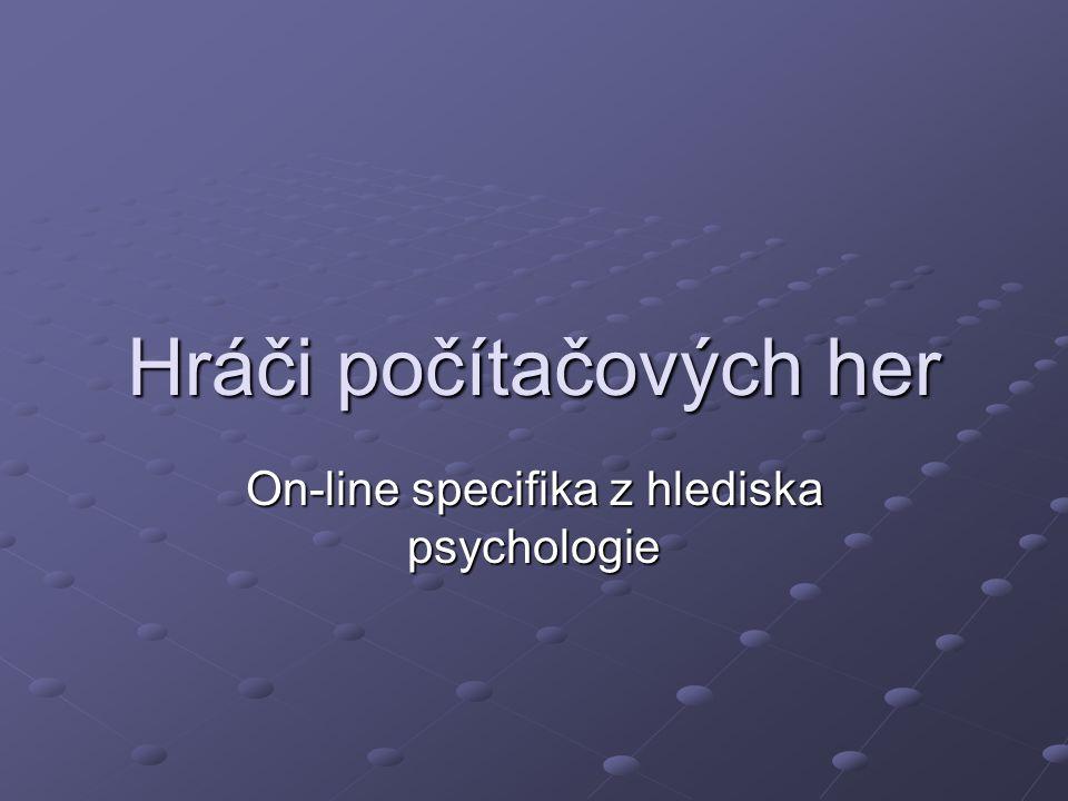 Hráči počítačových her On-line specifika z hlediska psychologie