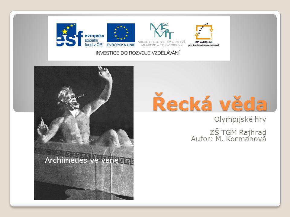 Řecká věda Olympijské hry ZŠ TGM Rajhrad Autor: M. Kocmanová Archimédes ve vaně