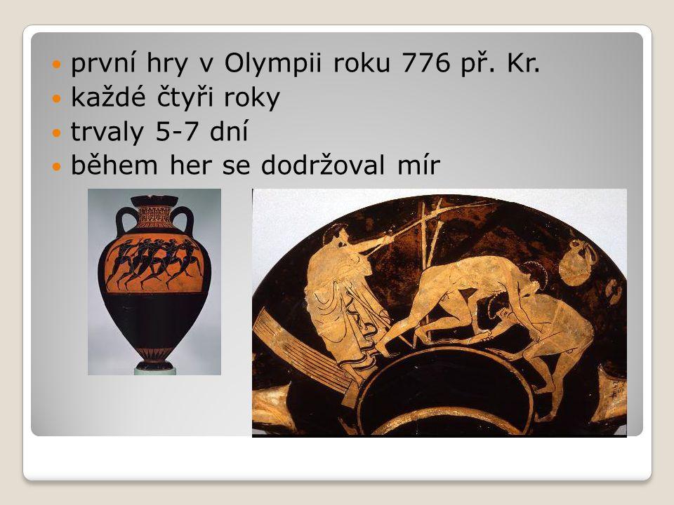 první hry v Olympii roku 776 př. Kr. každé čtyři roky trvaly 5-7 dní během her se dodržoval mír