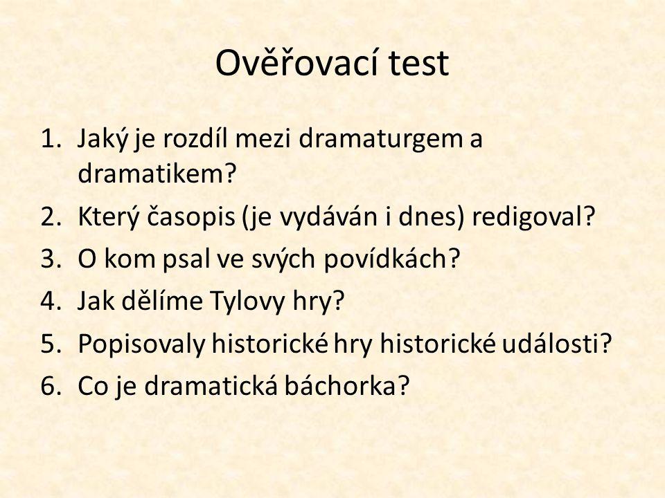 Ověřovací test 1.Jaký je rozdíl mezi dramaturgem a dramatikem.