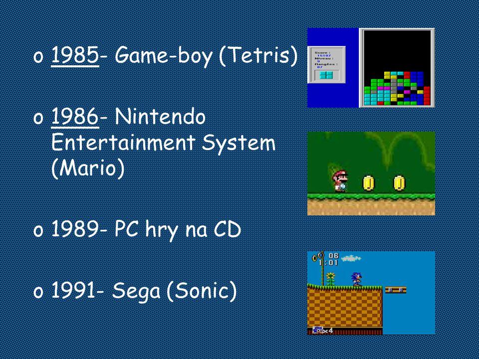 o1985- Game-boy (Tetris) o1986- Nintendo Entertainment System (Mario) o1989- PC hry na CD o1991- Sega (Sonic)