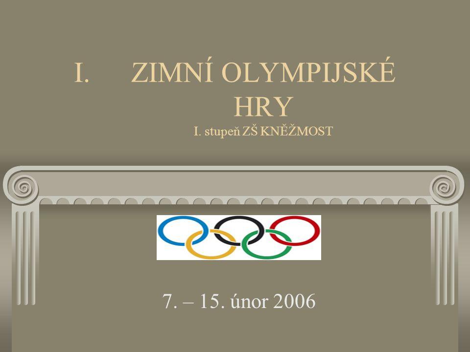 I.ZIMNÍ OLYMPIJSKÉ HRY I. stupeň ZŠ KNĚŽMOST 7. – 15. únor 2006