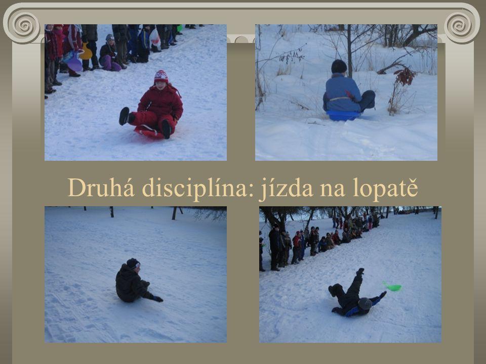 Druhá disciplína: jízda na lopatě