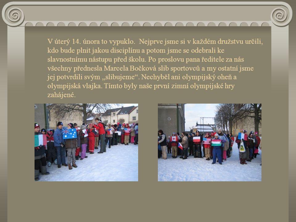 V úterý 14. února to vypuklo. Nejprve jsme si v každém družstvu určili, kdo bude plnit jakou disciplínu a potom jsme se odebrali ke slavnostnímu nástu