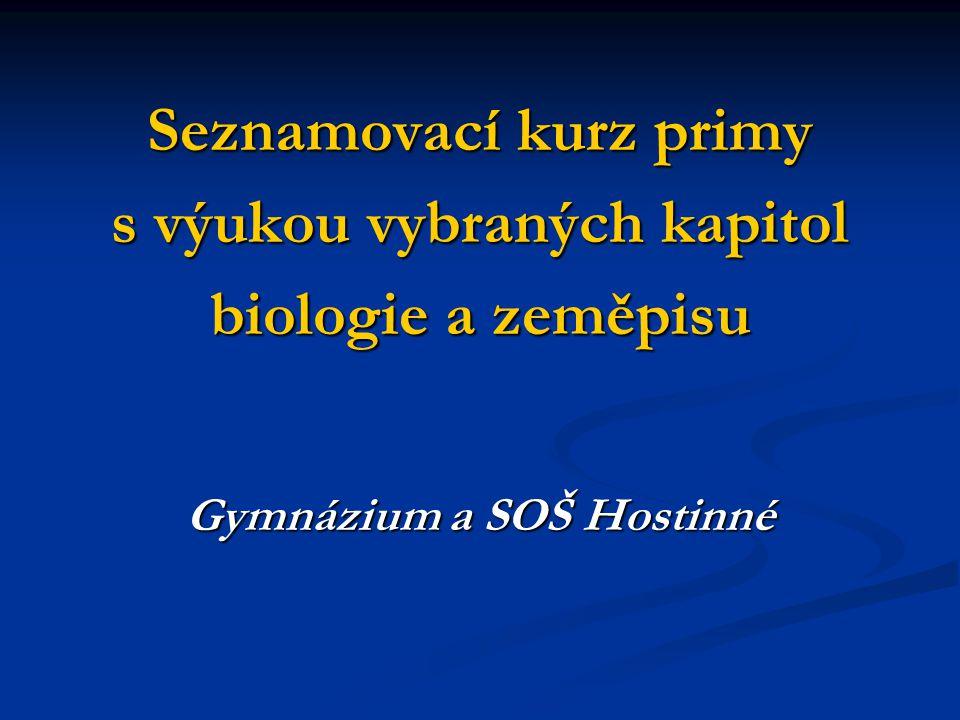 Seznamovací kurz primy s výukou vybraných kapitol biologie a zeměpisu Gymnázium a SOŠ Hostinné