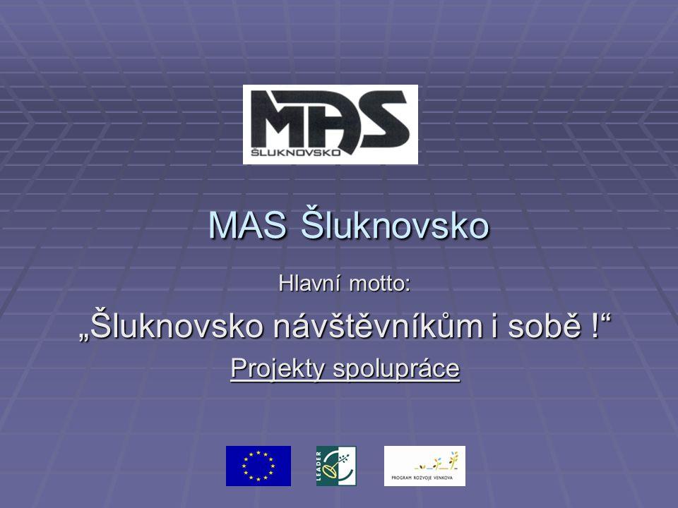 """MAS Šluknovsko MAS Šluknovsko Hlavní motto: """"Šluknovsko návštěvníkům i sobě ! Projekty spolupráce"""