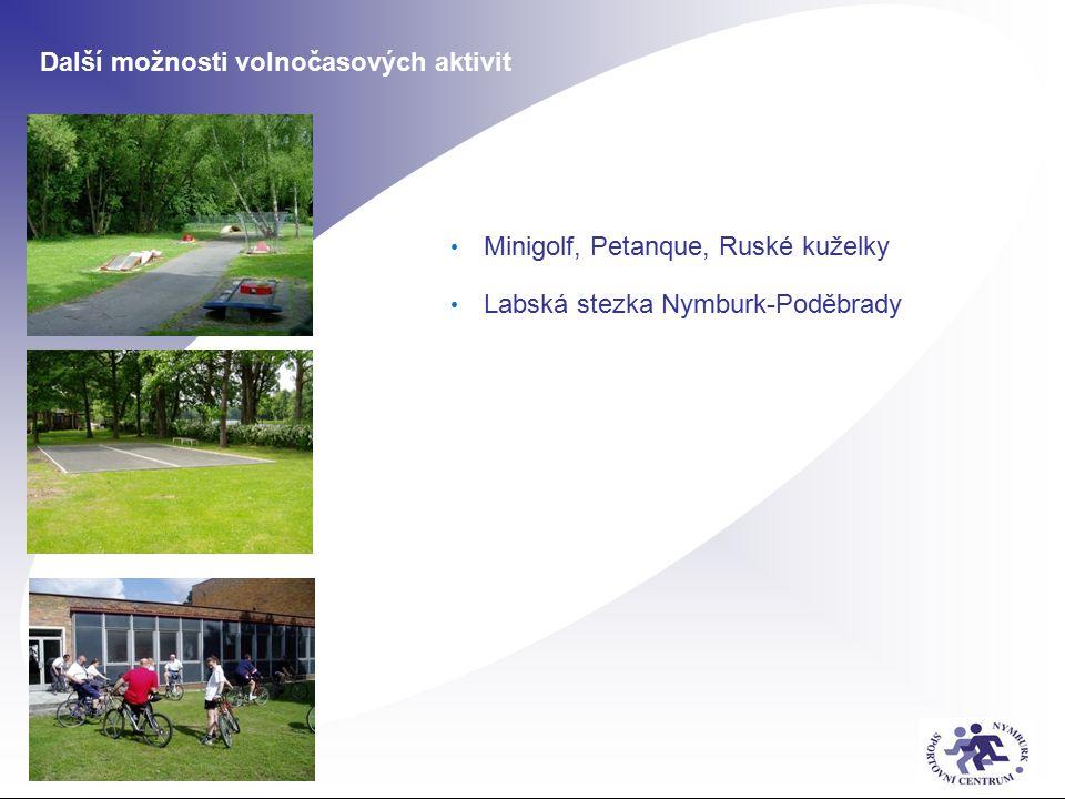 Další možnosti volnočasových aktivit Minigolf, Petanque, Ruské kuželky Labská stezka Nymburk-Poděbrady