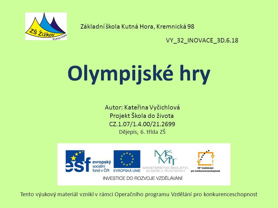 VY_32_INOVACE_3D.6.18 Autor: Kateřina Vyčichlová Projekt Škola do života CZ.1.07/1.4.00/21.2699 Dějepis, 6.