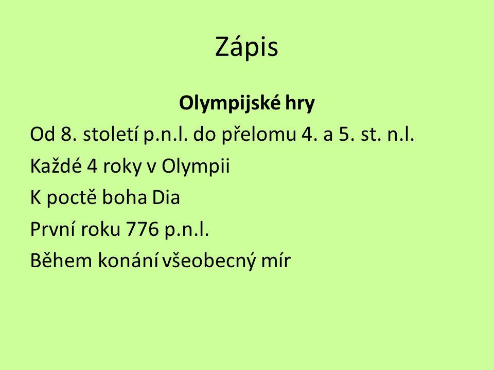 Zápis Olympijské hry Od 8. století p.n.l. do přelomu 4.