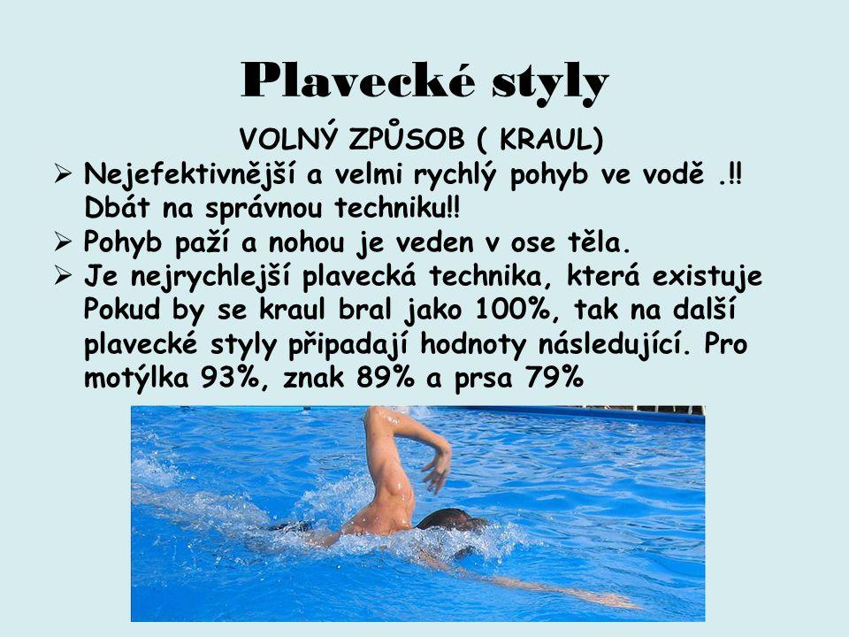 Plavecké styly VOLNÝ ZPŮSOB ( KRAUL)  Nejefektivnější a velmi rychlý pohyb ve vodě.!.