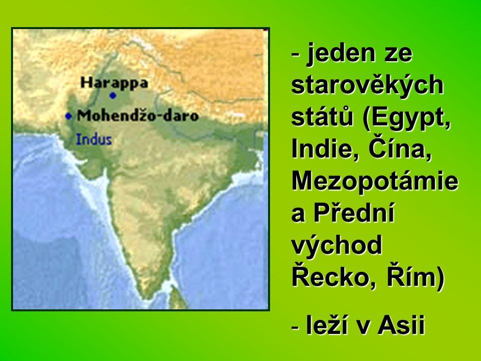 - jeden ze starověkých států (Egypt, Indie, Čína, Mezopotámie a Přední východ Řecko, Řím) - leží v Asii