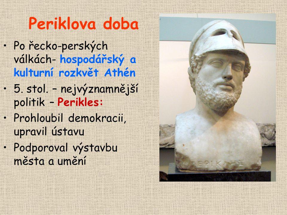Periklova doba Po řecko-perských válkách- hospodářský a kulturní rozkvět Athén 5. stol. – nejvýznamnější politik – Perikles: Prohloubil demokracii, up