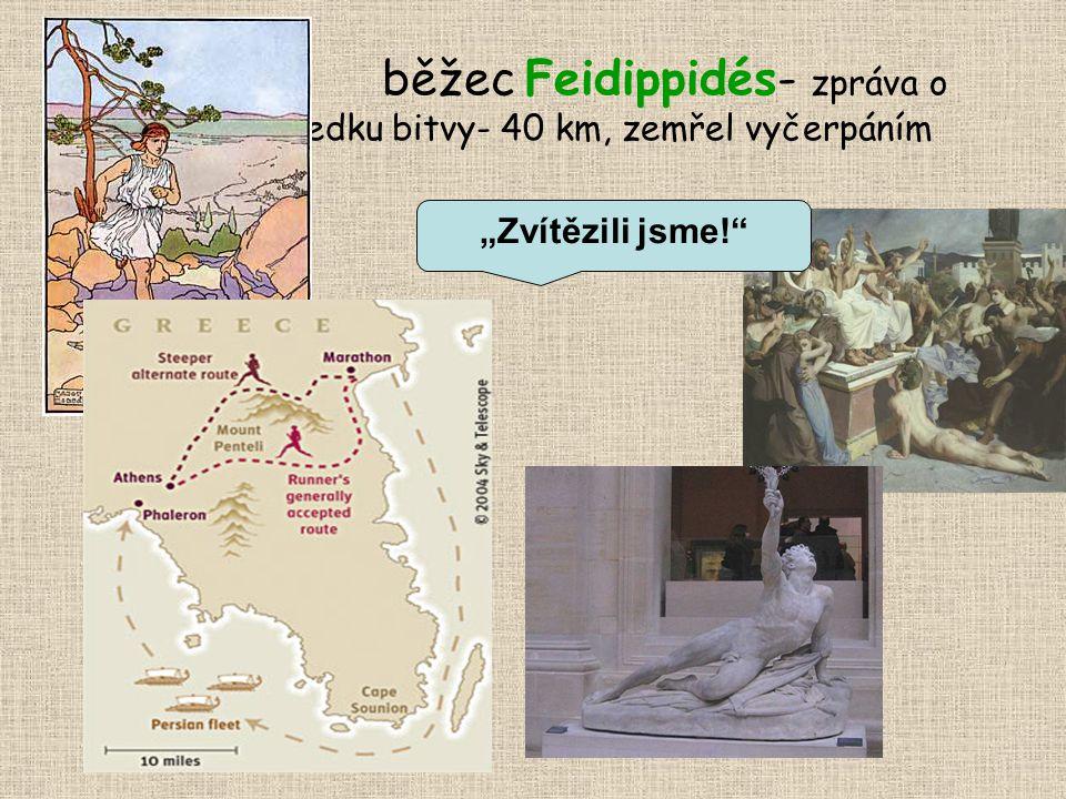 """běžec Feidippidés- zpráva o výsledku bitvy- 40 km, zemřel vyčerpáním """"Zvítězili jsme!"""""""