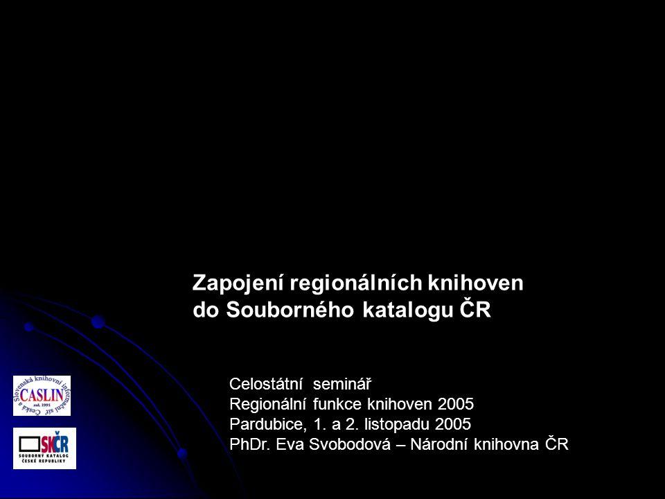 Celostátní seminář Regionální funkce knihoven 2005 Pardubice, 1.