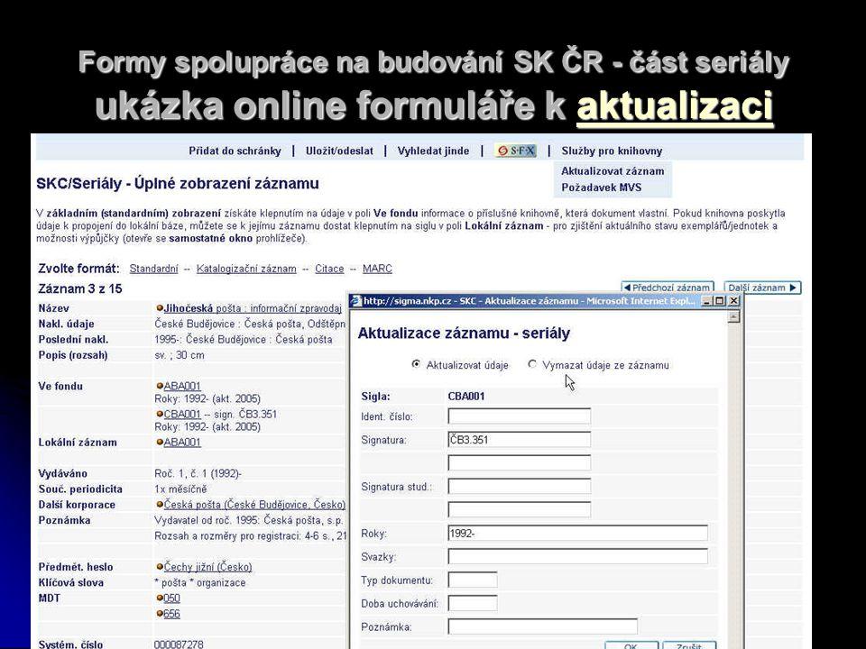 Formy spolupráce na budování SK ČR - část seriály ukázka online formuláře k aktualizaci aktualizaci
