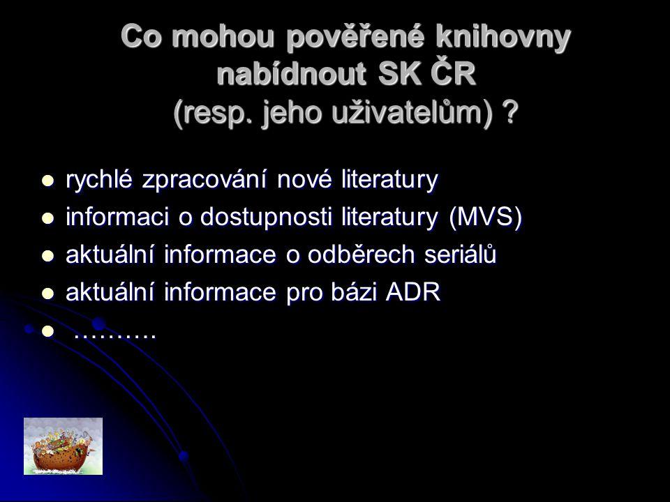 Co mohou pověřené knihovny nabídnout SK ČR (resp. jeho uživatelům) .