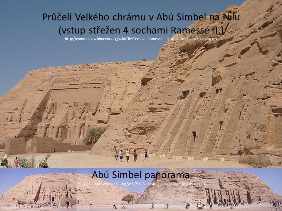 http://commons.wikimedia.org/wiki/File:Temple_Ramesses_II_Abu_Simbel.jpg?uselang=cs Abú Simbel panorama http://commons.wikimedia.org/wiki/File:Panoram