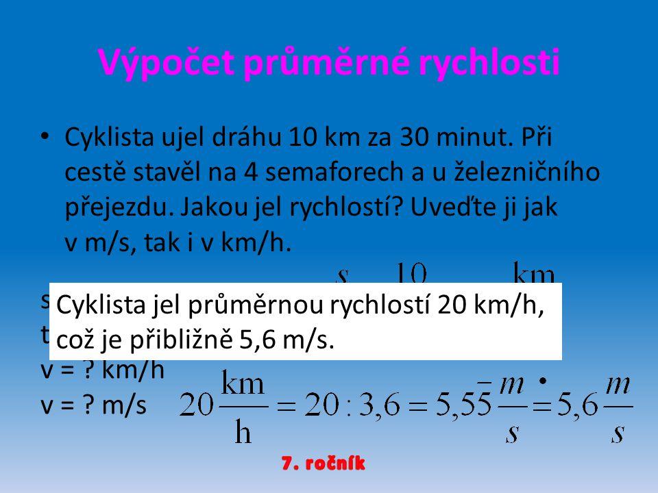 Výpočet průměrné rychlosti Cyklista ujel dráhu 10 km za 30 minut.