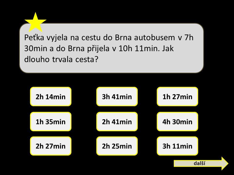 Peťka vyjela na cestu do Brna autobusem v 7h 30min a do Brna přijela v 10h 11min.