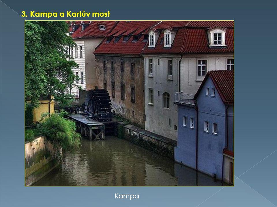3. Kampa a Karlův most Kampa