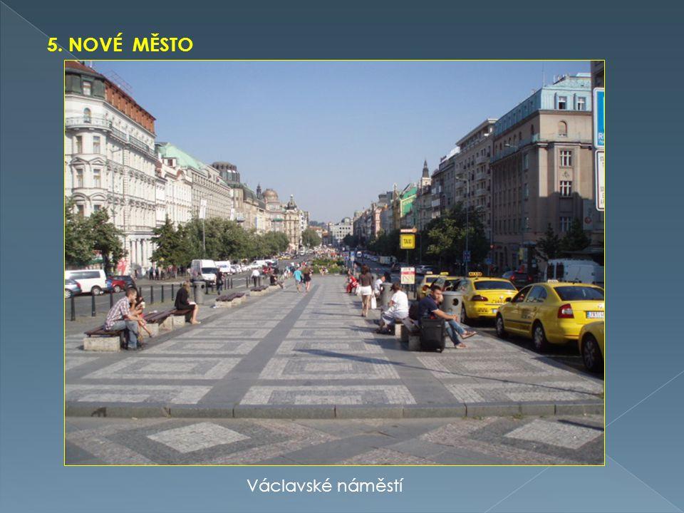 5. NOVÉ MĚSTO Václavské náměstí