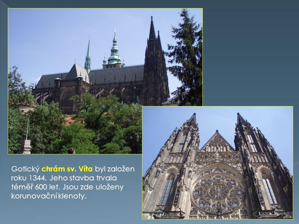 Gotický chrám sv. Víta byl založen roku 1344. Jeho stavba trvala téměř 600 let. Jsou zde uloženy korunovační klenoty.