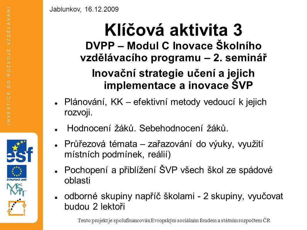 Klíčová aktivita 3 DVPP – Modul C Inovace Školního vzdělávacího programu – 2. seminář Inovační strategie učení a jejich implementace a inovace ŠVP Plá