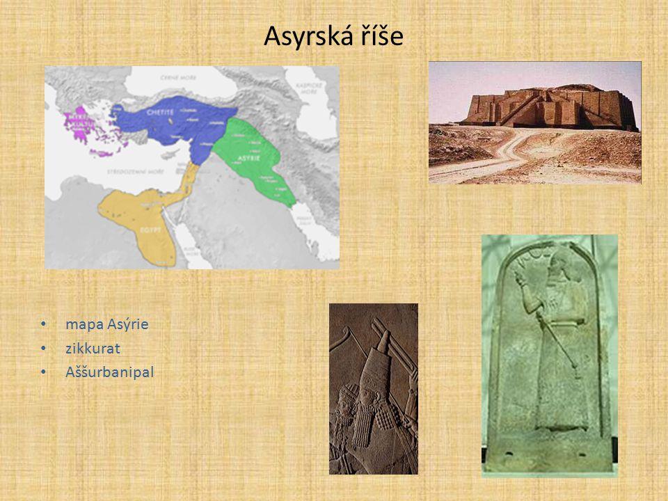 Asyrská říše mapa Asýrie zikkurat Aššurbanipal