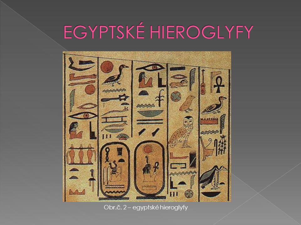 Obr.č. 2 – egyptské hieroglyfy