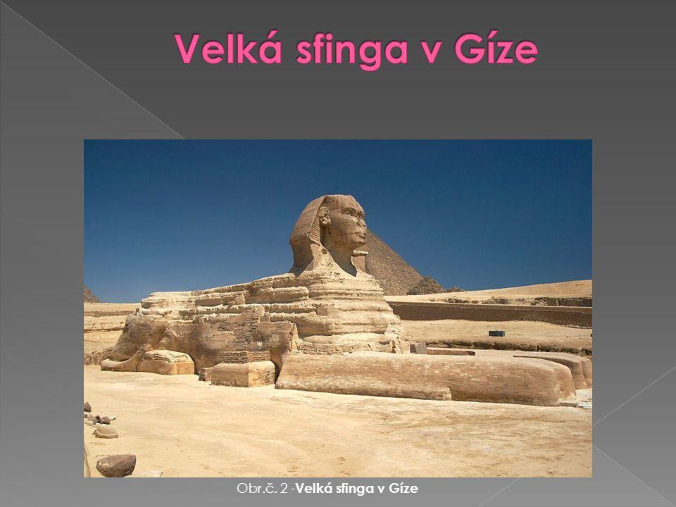 Obr.č. 2 - Velká sfinga v Gíze