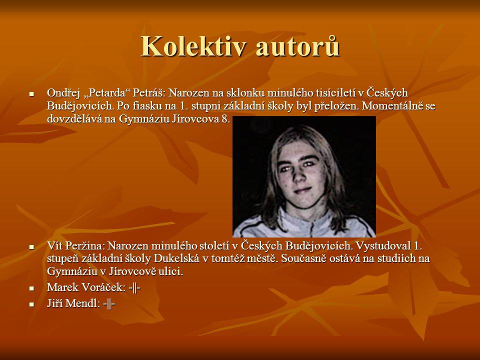 """Kolektiv autorů Ondřej """"Petarda Petráš: Narozen na sklonku minulého tisíciletí v Českých Budějovicích."""