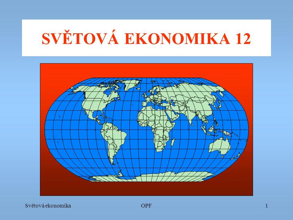 Světová ekonomikaOPF1 SVĚTOVÁ EKONOMIKA 12