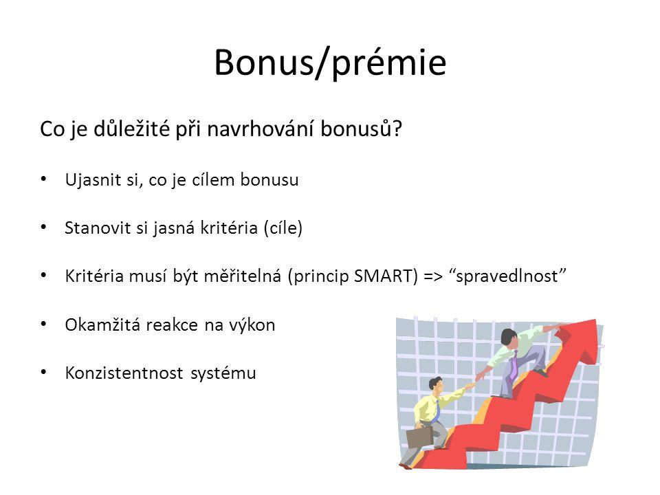 Bonus/prémie Co je důležité při navrhování bonusů.