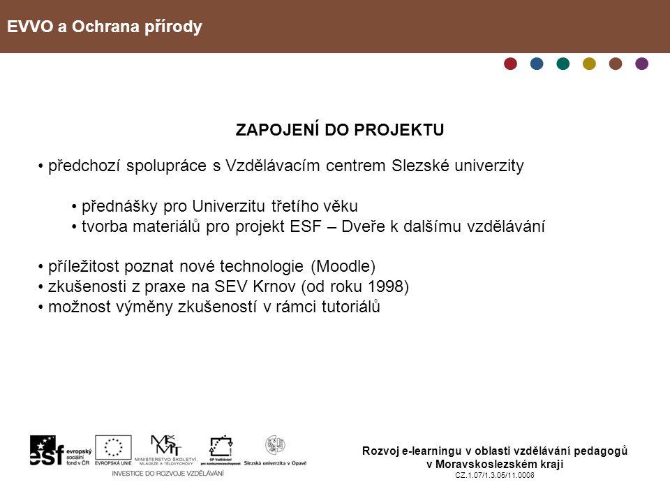 EVVO a Ochrana přírody Rozvoj e-learningu v oblasti vzdělávání pedagogů v Moravskoslezském kraji CZ.1.07/1.3.05/11.0008 ZAPOJENÍ DO PROJEKTU předchozí