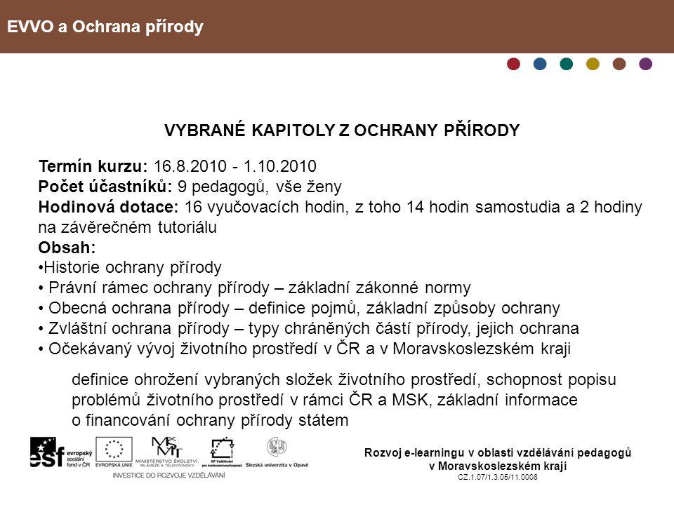 EVVO a Ochrana přírody Rozvoj e-learningu v oblasti vzdělávání pedagogů v Moravskoslezském kraji CZ.1.07/1.3.05/11.0008 VYBRANÉ KAPITOLY Z OCHRANY PŘÍ