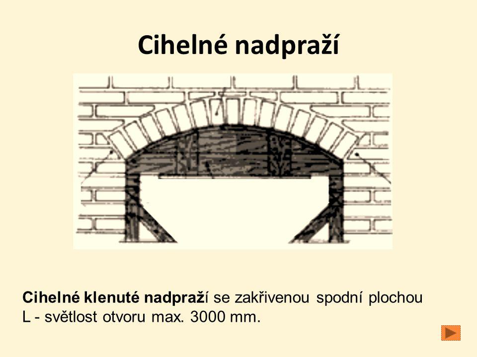 Cihelné nadpraží Cihelné klenuté nadpraží se zakřivenou spodní plochou L - světlost otvoru max. 3000 mm.