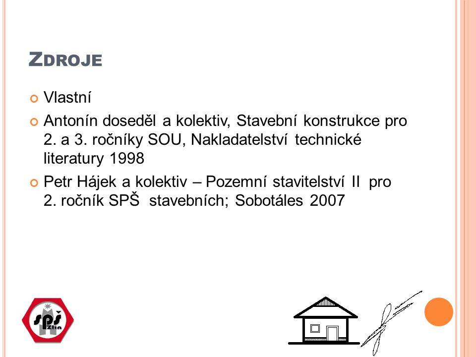 Z DROJE Vlastní Antonín doseděl a kolektiv, Stavební konstrukce pro 2. a 3. ročníky SOU, Nakladatelství technické literatury 1998 Petr Hájek a kolekti