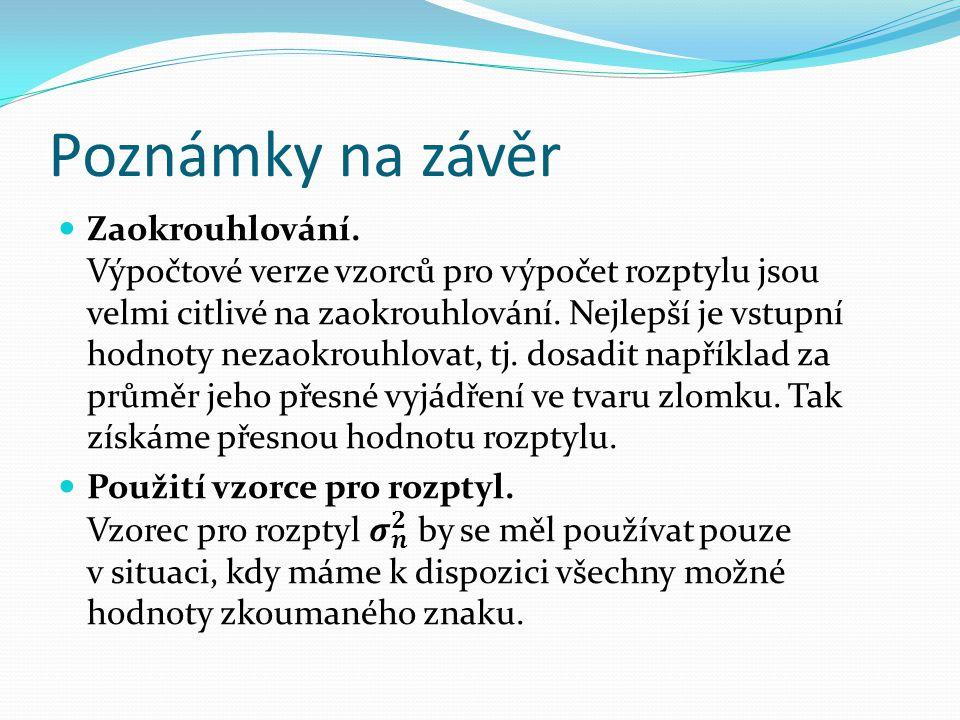 Použitá literatura: CALDA, Emil a DUPAČ, Václav.Matematika pro gymnázia.
