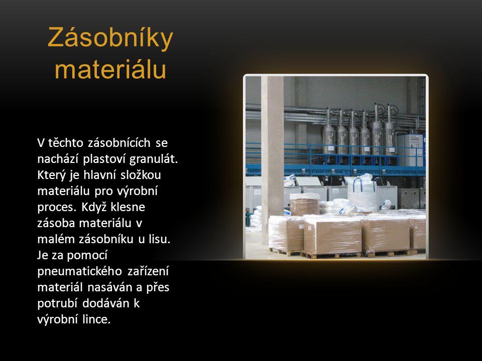Zásobníky materiálu V těchto zásobnících se nachází plastoví granulát.