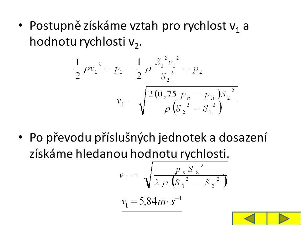 Postupně získáme vztah pro rychlost v 1 a hodnotu rychlosti v 2.
