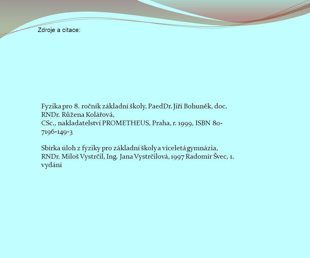 Zdroje a citace: Fyzika pro 8. ročník základní školy, PaedDr.