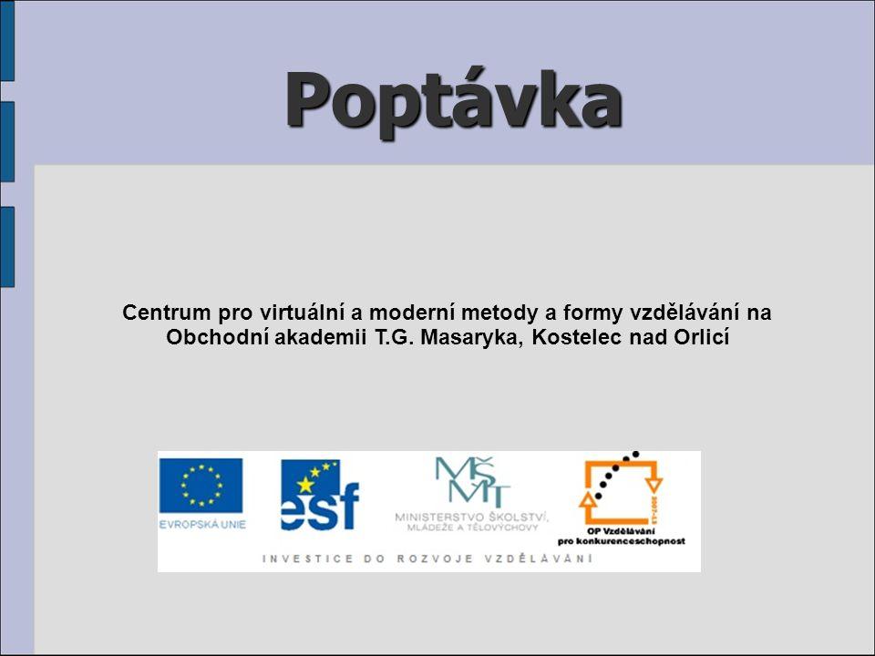 Poptávka Centrum pro virtuální a moderní metody a formy vzdělávání na Obchodní akademii T.G.